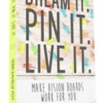 Book Report: Dream It, Pin It, Live It by Terri Savelle Foy
