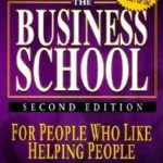 Book Report: Rich Dad's Business School for People Who Like to Help People by Robert T. Kiyosaki