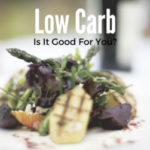 Health Tip: Low Carb…Is it good for you?
