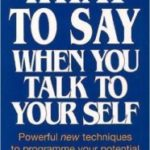 Book Report: What to Say When You Talk To Yourself by Shad Helmstetter, Ph.D